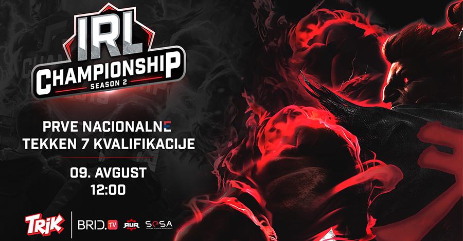 IRL Tekken 7 Kvalifikacije Počinju Uskoro – Prijavite se!