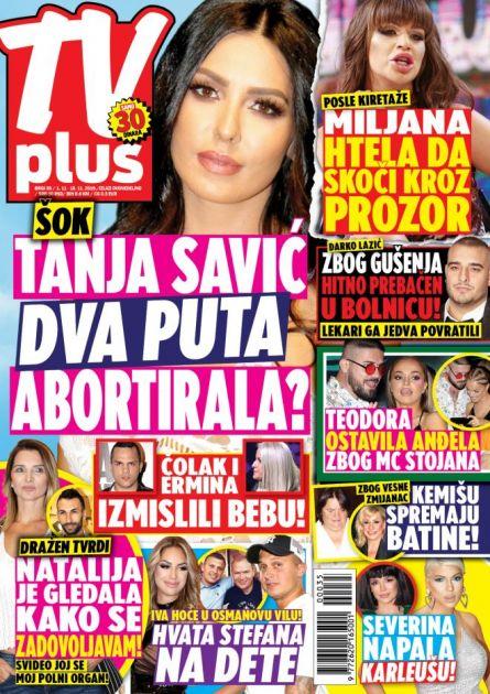 Kupite TV PLUS tabloid za samo 30 dinara!  Tanja Savić DVA PUTA ABORTIRALA! Posle kiretaže MILJANA HTELA DA SKOČI KROZ PROZOR! Darko Lazić ZAVRŠIO U BOLNICI! (VIDEO)