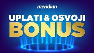 Mnogo je načina da osvojiš bonus za uplatu depozita u Meridianu – saznaj kako!