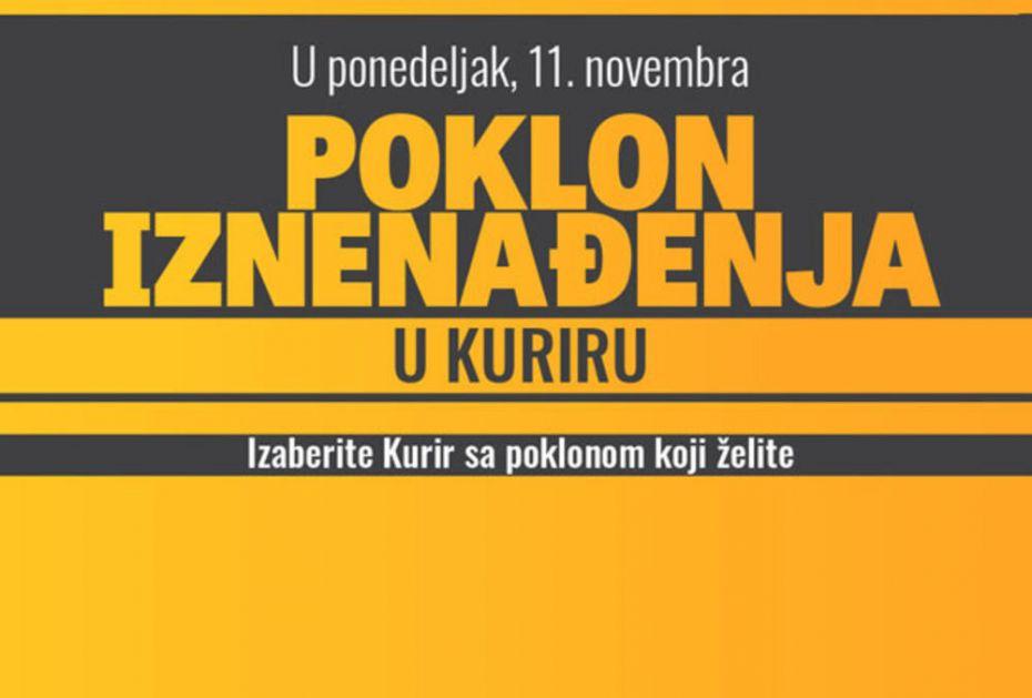 NE PROPUSTITE! U ponedeljak, 11. novembra, izaberite Kurir sa POKLONOM IZNENAĐENJA koji želite