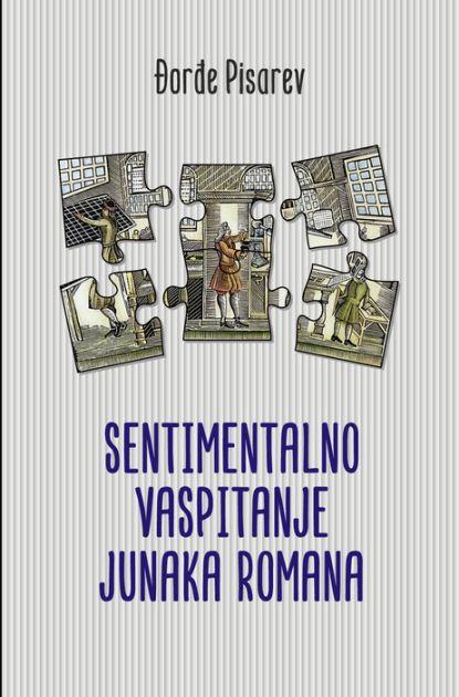 Nova knjiga Đorđa Pisareva Sentimentalno vaspitanje junaka romana