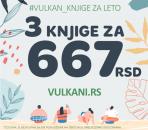 Nova letnja akcija Vulkan izdavaštva – 3 knjige za 667 dinara