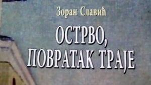 """Novi roman Zorana Slavića """"Ostrvo, povratak traje"""""""