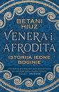 Poklon za vas: Venera i Afrodita: Istorija jedne boginje