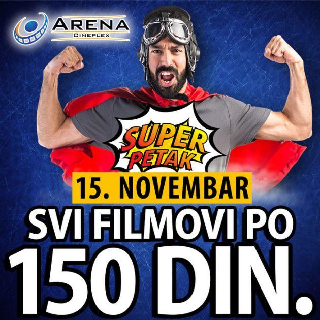 Super petak i cena od 150 dinara za sve filmove u Areni Cineplex
