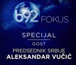 Vučić na TV B92: Tako postajemo velesila