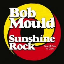 Bob Mould - Sunshine Rock (Album 2019)